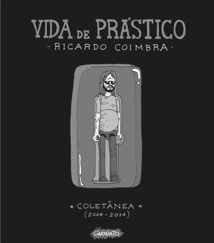 Vida de Prástico: a coletânea dos quadrinhos de Ricardo Coimbra