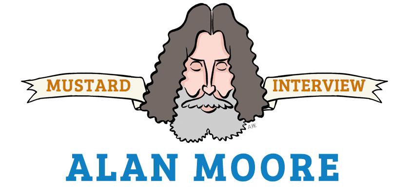 A entrevista de Alan Moore pra Mustard