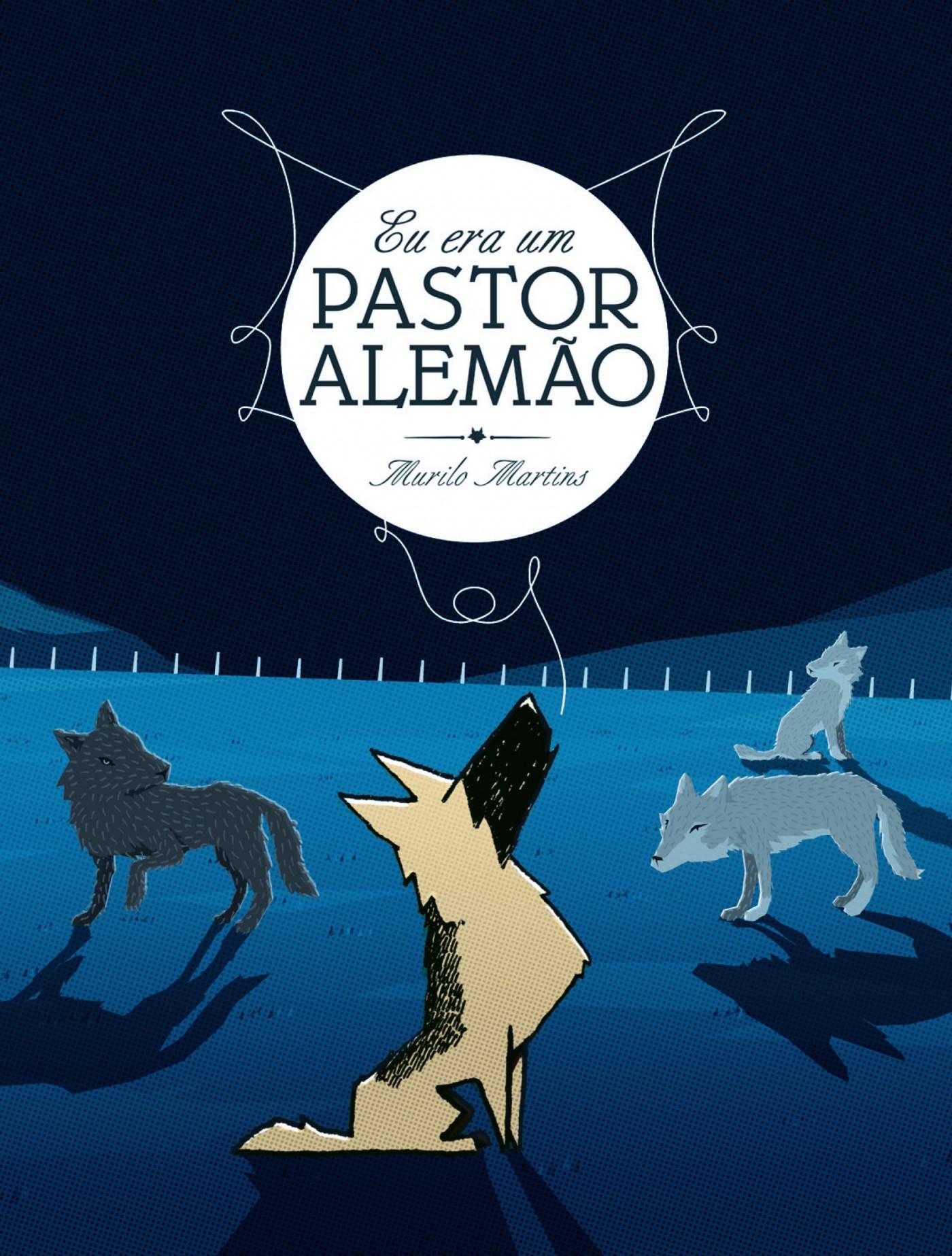 Eu era um Pastor Alemão: a capa e um preview do novo livro de Murilo Martins