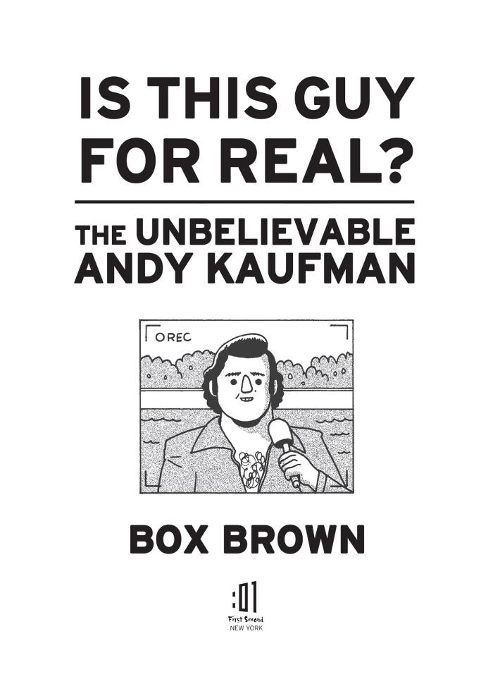 Is This Guy For Real?: uma prévia do álbum de Box Brown sobre a vida do ator Andy Kaufman