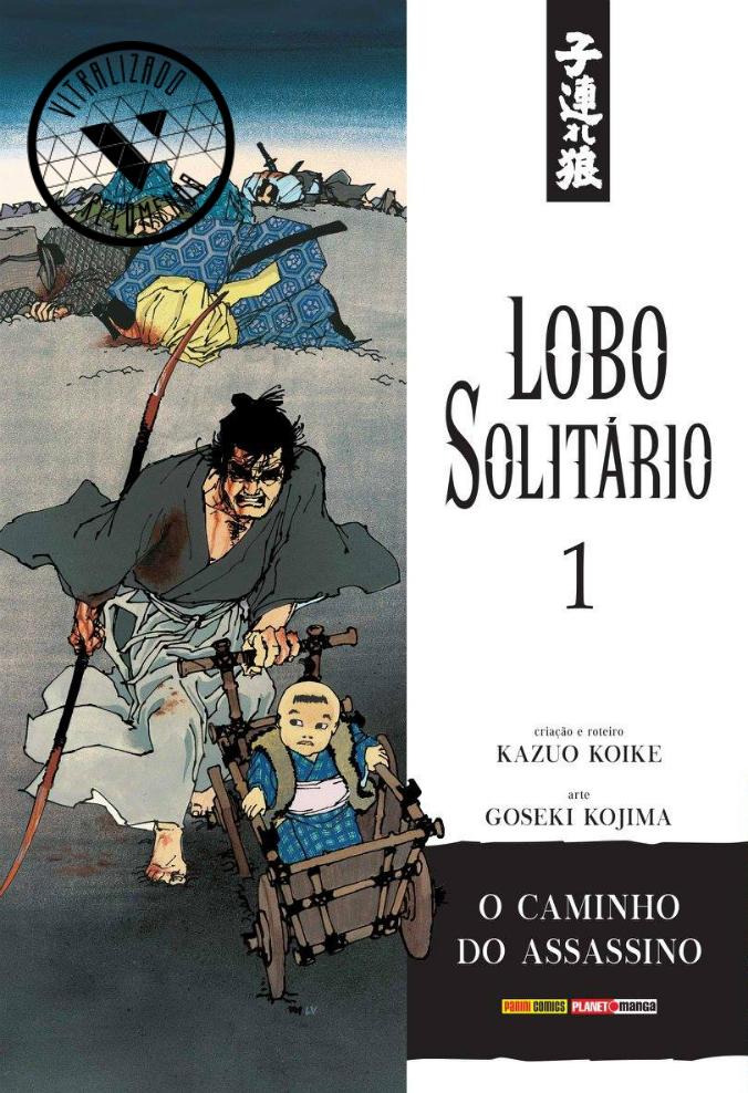 Vitralizado Recomenda #0005: Lobo Solitário #1 (Panini), por Kazuo Koike e Goseki Kojima