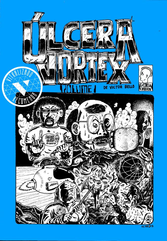 Vitralizado Recomenda #0007: Úlcera Vortex – Volume 1 (Escória Comix), por Victor Bello