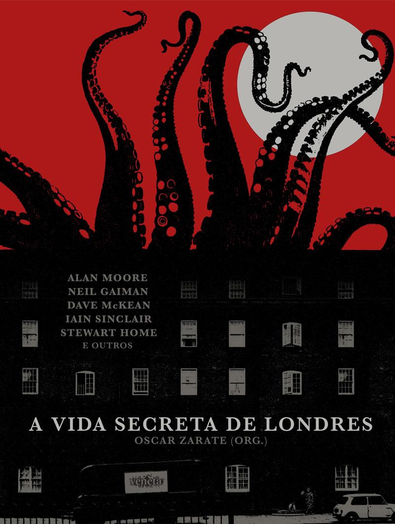 A Vida Secreta de Londres: o próximo álbum da Veneta reúne HQs de Alan Moore, Neil Gaiman e Dave McKean