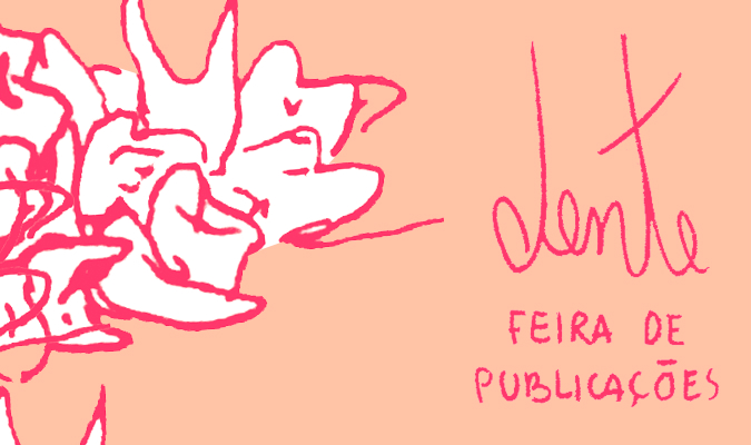 """A terceira edição da Dente Feira de Publicações rola amanhã (17/6) em Brasília: """"Nosso lado é o da produção autoral e independente, e ela não tem como se concretizar em toda sua potência sem diversidade"""""""