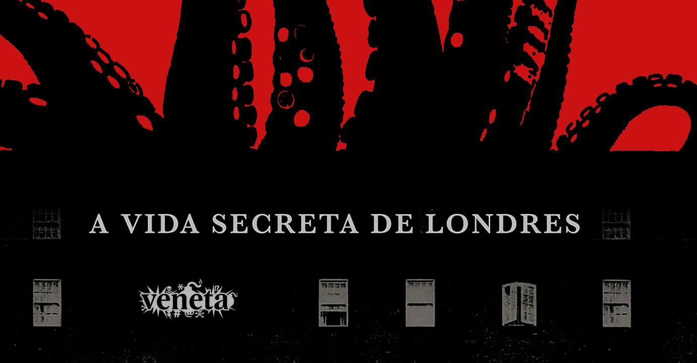 Sábado (22/7), a partir das 16h, na Ugra: uma conversa com Rogério de Campos sobre A Vida Secreta de Londres
