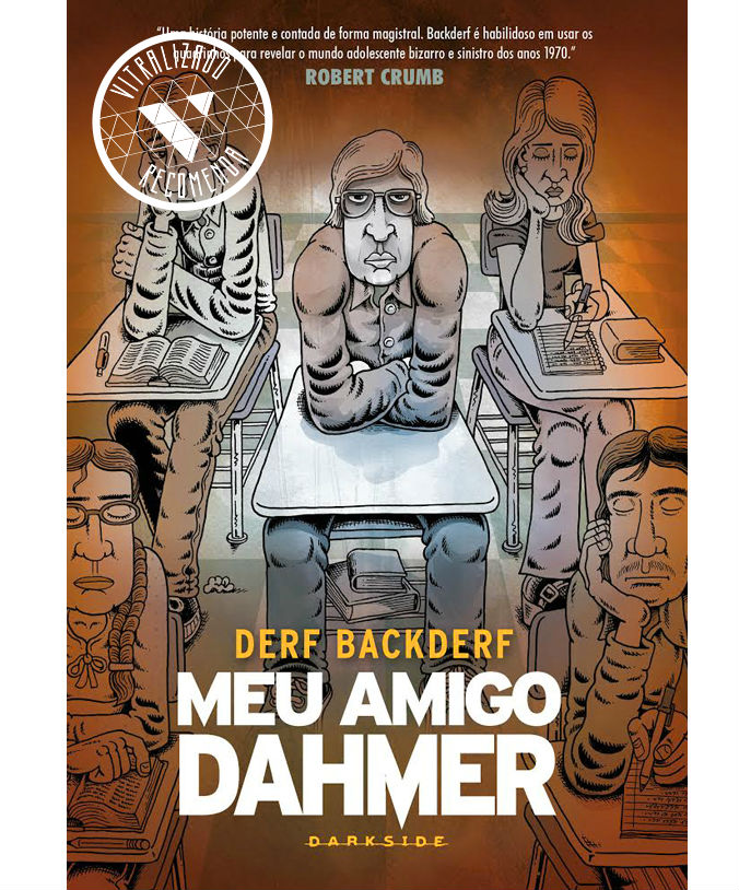 Vitralizado Recomenda #0012: Meu Amigo Dahmer (Darkside Books), por Derf Backderf