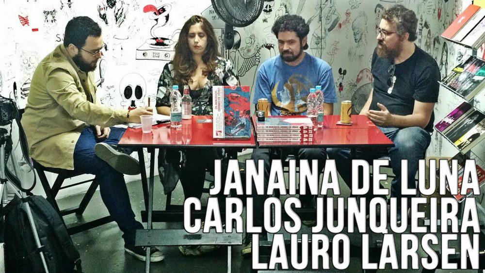 Janaína de Luna, Lauro Larsen e Carlos Junqueira falam sobre Os Morcegos-Cérebro de Vênus e Outras Histórias. Assista!