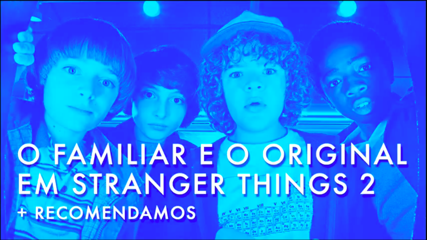 Escafandro Podcast – S02E04: O familiar e o original em Stranger Things 2 + Recomendamos