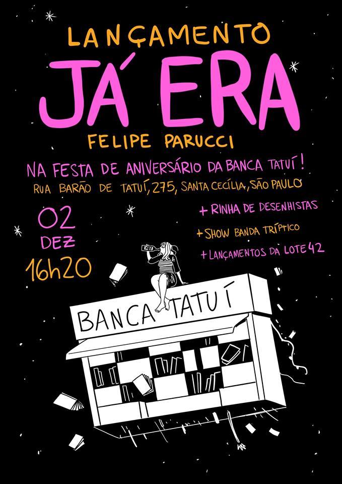 Sábado (2/12) é dia de festa de três anos da Banca Tatuí, com rinha de desenhistas e lançamento de Já Era, de Felipe Parucci