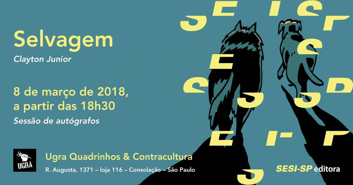 5ª (8/3) é dia de lançamento de Selvagem, HQ de Clayton Junior, em São Paulo
