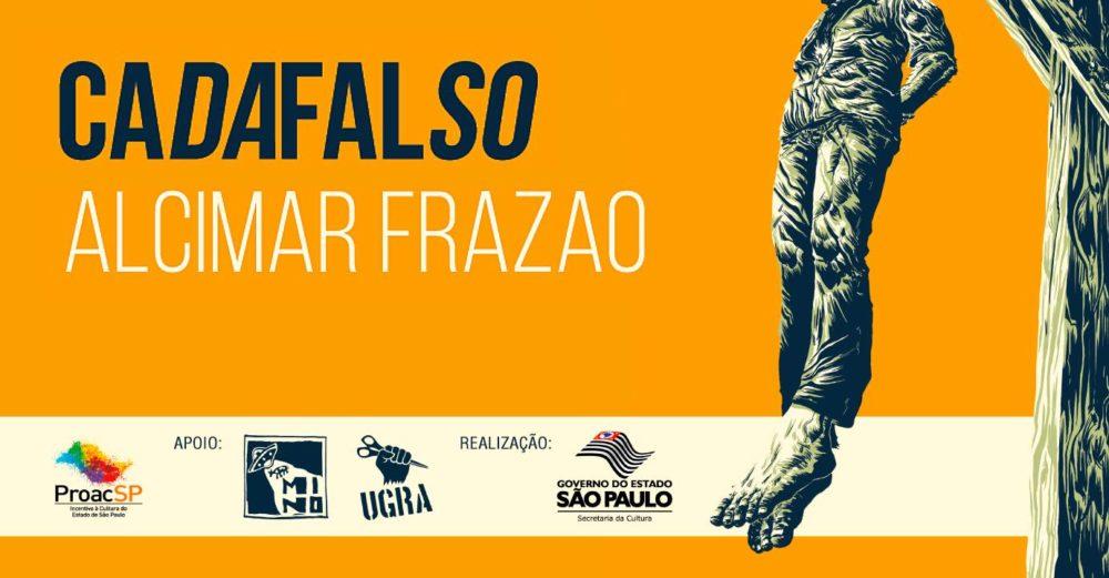 Sábado (7/4) é dia de lançamento de Cadafalso, a nova HQ de Alcimar Frazão