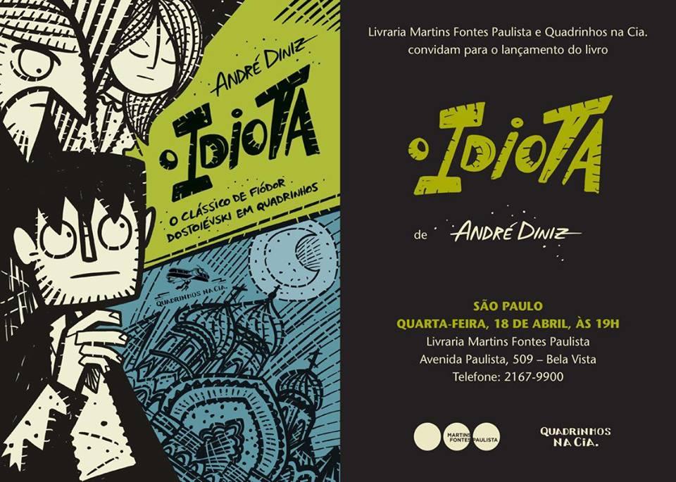 4ª (18/4) é dia de lançamento de O Idiota, a nova HQ de André Diniz, em SP