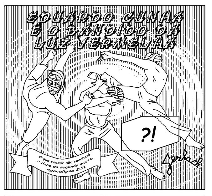 Leia a íntegra de Eduardo Cunha é o Bandido da Luz Vermelha, clássico do quadrinista Diego Gerlach