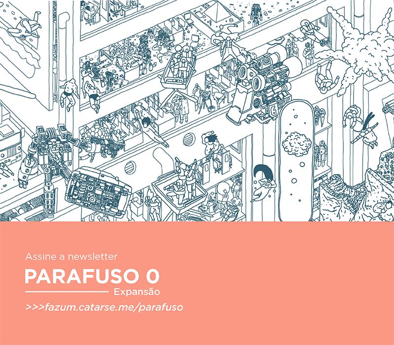 Já assinou a newsletter da PARAFUSO ZERO – Expansão? Olha o link aqui!
