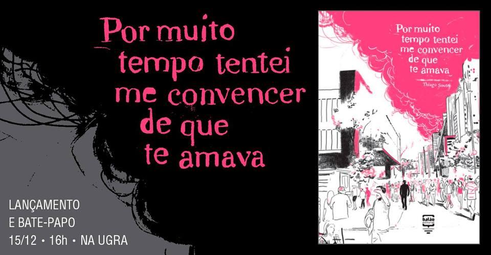 Sábado (15/12) é dia de lançamento de Por tanto tempo tentei me convencer de que te amava, de Thiago Souto
