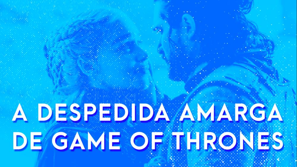 Escafandro Podcast: a despedida amarga de Game of Thrones