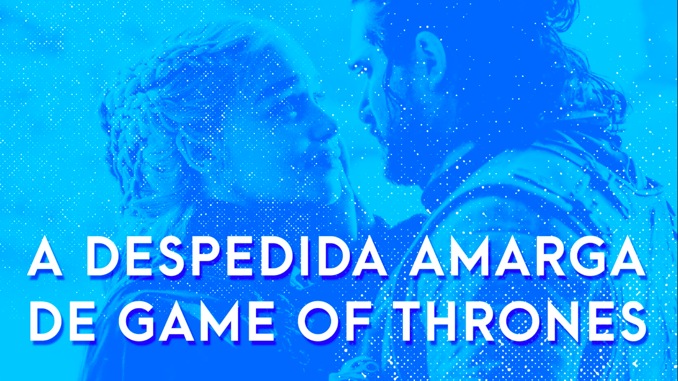 Escafandro Podcast: a despedida amarga de Game of Thrones