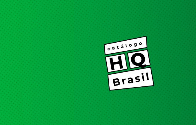 Leia a íntegra do Catálogo HQ Brasil, com a indicação de 70 quadrinhos brasileiros lançados entre 2009 e 2018