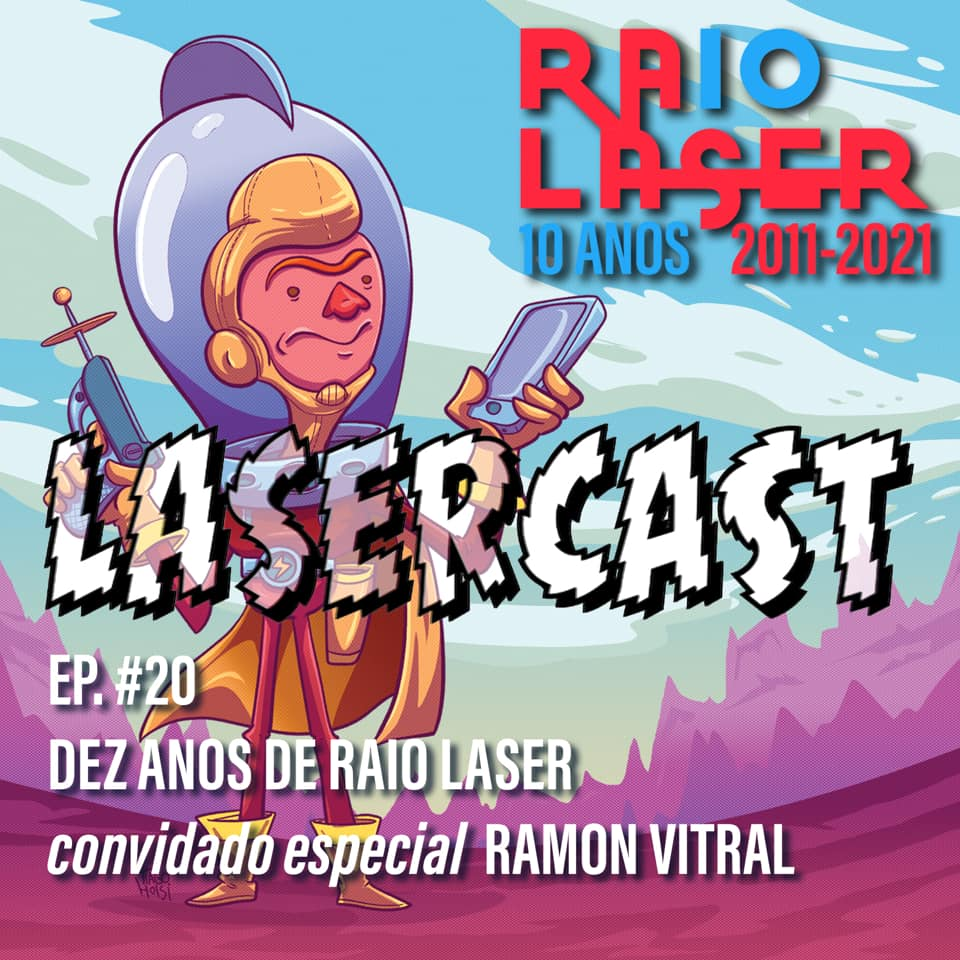 Lasercast #20: Dez anos de Raio Laser
